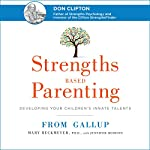 Strengths Based Parenting: Developing Your Children's Innate Talents | Mary Reckmeyer,Jennifer Robison