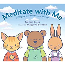 Meditate with Me: A Step-by-Step Mindfulness Journey | Livre audio Auteur(s) : Mariam Gates Narrateur(s) : Mariam Gates