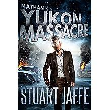 Yukon Massacre (Nathan K Book 4)