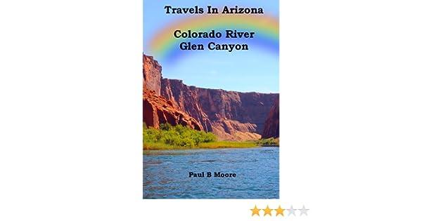 Travels In Arizona - Colorado River Glen Canyon