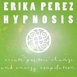 Cree el Cambio y la Energía Positivos Colección Española de Hipnosis Rede