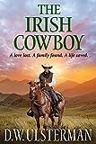 THE IRISH COWBOY: A love lost. A family found. A