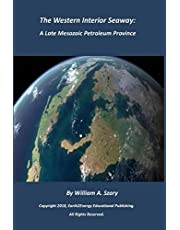 The Western Interior Seaway:: A Late Mesozoic Petroleum Province