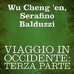 Viaggio in Occidente [Journey to the West]: Terza parte [Part Three] | Wu Cheng 'en,Serafino Balduzzi