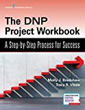 The DNP Project Workbook: A Step-by-Step Process