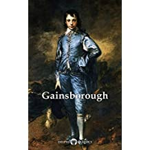Delphi Complete Works of Thomas Gainsborough (Illustrated) (Delphi Masters of Art Book 28)
