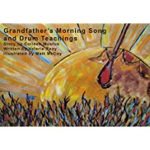 Grandfather's Morning Song and Drum Teachings
