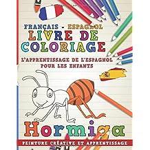 Livre de coloriage: Français - Espagnol I L'apprentissage de l'espagnol pour les enfants I Peinture créative et apprentissage
