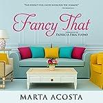 Fancy That   Marta Acosta