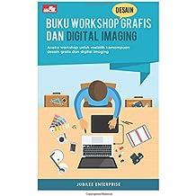 Buku Workshop Desain Grafis dan Digital Imaging (Indonesian Edition)