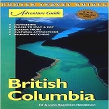 British Columbia Adventure Guide: Adventure Guides Series