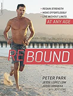 Book Cover: Rebound: Regain Strength, Move Effortlessly, Live without Limits—At Any Age