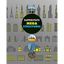 Superstats: Mega Structures