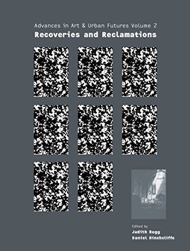 Recoveries and Reclamations: 2 (Advances in Art & Urban Futures)