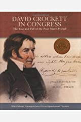 David Crockett in Congress: The Rise and Fall of the Poor Man's Friend Hardcover