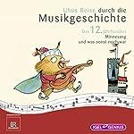 Uhus Reise durch die Musikgeschichte - Das 12. Jahrhundert: Minnesang und was sonst noch war | Leonard Huber