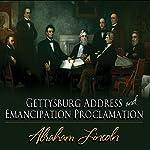 Gettysburg Address & Emancipation Proclamation | Abraham Lincoln