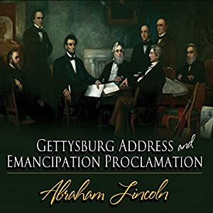 Gettysburg Address & Emancipation Proclamation Audiobook