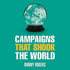 Campaigns That Shook the World Audiobook