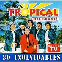 30 Inolvidables by Tropical Del Bravo