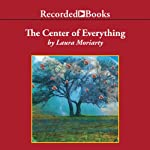 The Center of Everything | Laura Moriarty