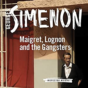 Maigret, Lognon and the Gangsters Audiobook