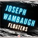 Floaters Audiobook by Joseph Wambaugh Narrated by Todd McLaren