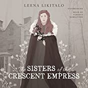 The Sisters of the Crescent Empress | Leena Likitalo