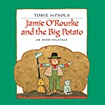 Jamie O'Rourke and the Big Potato: An Irish Folktale | Tomie dePaola