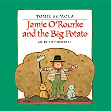 Jamie O'Rourke and the Big Potato: An Irish Folktale Audiobook by Tomie dePaola Narrated by Jennifer Van Dyck