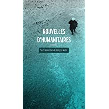 Nouvelles d'humanitaires (French Edition)