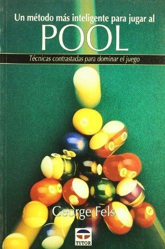 Un Metodo Mas Inteligente Para Jugar Al Pool Spanish Edition by ...