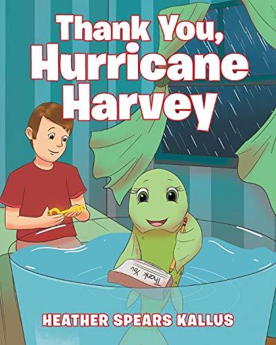 Thank You, Hurricane Harvey [Spears Kallus, Heather] (Tapa Blanda)