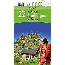 Savoie 22 Refuges de Montagne en Famille