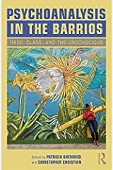Psychoanalysis in the Barrios: Race, Class, and the Unconscious Kindle Edition