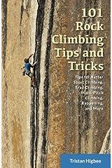 101 Rock Climbing Tips and Tricks Paperback