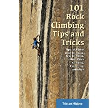 101 Rock Climbing Tips and Tricks