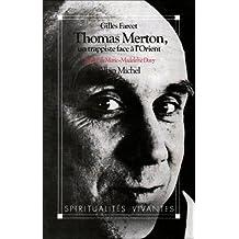 Thomas Merton, un trappiste face à l'Orient