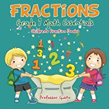 Fractions Grade 1 Math Essentials: Children's Fraction Books