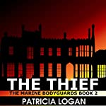 The Thief: Bodyguard Series Book 2 | Patricia Logan