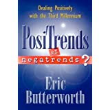 Positrends or Negatrends: Dealing Positively With the Third Millennium by Eric Butterworth (1999-01-30)