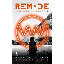 Mirror of Fate (ReMade Season 1 Episode 10)