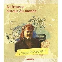 FROUSSE AUTOUR DU MONDE (LA) T.01