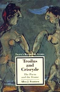 Troilus and Criseyde: The Poem and the Frame (Twayne's Masterwork Studies)