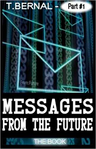 Messages from the Future - The Book / Part 1