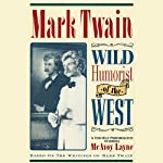 Mark Twain: Wild Humorist of the West | Mark Twain