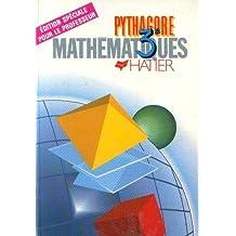 Pythagore 3e mathématiques édition spéciale pour le professeur