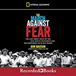 The March Against Fear: The Last Great Walk of the Civil Rights Movement and the Emergence of Black Power | Ann Bausum