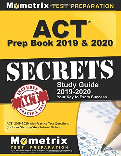 ACT Prep Book 2019 & 2020: ACT Secrets Study Guide 2019-2020 with Practice Test Questions (Includes Step-by-Step Tutorial Videos)