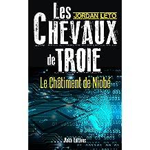 LES CHEVAUX DE TROIE: Le châtiment de Niobé (French Edition)